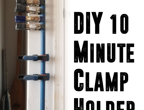 DIY 10 Minute Clamp Holder